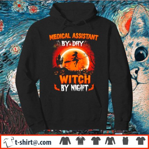 Medical assistant by day witch by night s hoodie