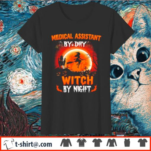 Medical assistant by day witch by night s ladies-tee