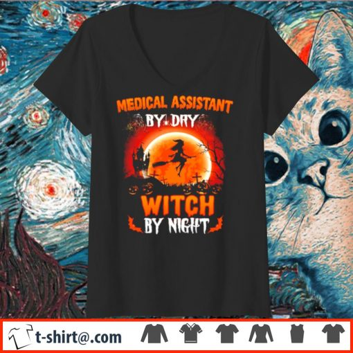 Medical assistant by day witch by night s v-neck-t-shirt