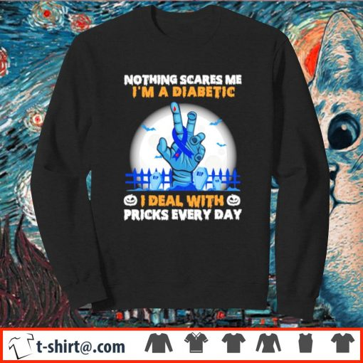 Nothing scares me I'm a diabetic I deal with pricks every day s sweater