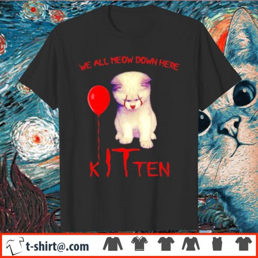 Pennywise cat we all meow down here kITten shirt