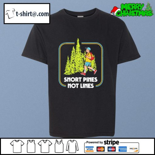 Snort pines not lines s youth-tee