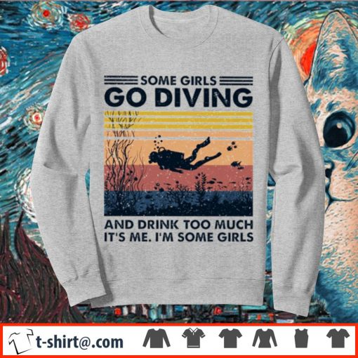 Some girls go diving and drink too much it's me I'm some girls vintage s sweater