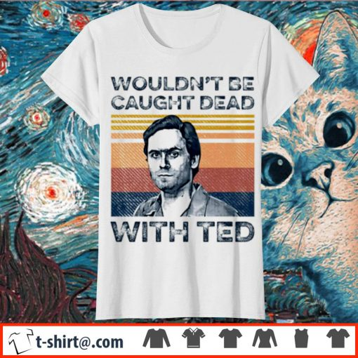 Ted Bundy wouldn't be caught dead with red vintage s ladies-tee