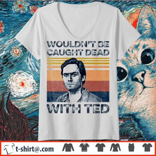 Ted Bundy wouldn't be caught dead with red vintage s v-neck-t-shirt