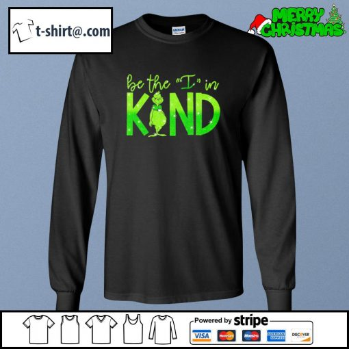 The Grinch be the I in kind s longsleeve-tee