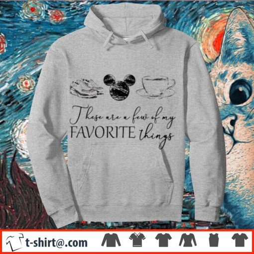 These are a few of my favourite things shoes Mickey mouse coffee s hoodie