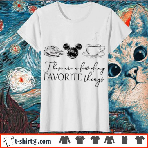 These are a few of my favourite things shoes Mickey mouse coffee s ladies-tee