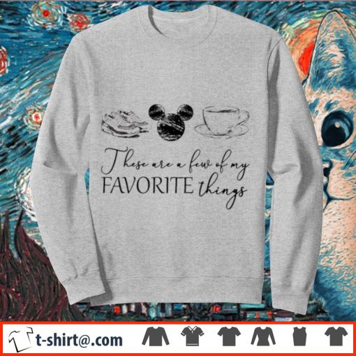 These are a few of my favourite things shoes Mickey mouse coffee s sweater