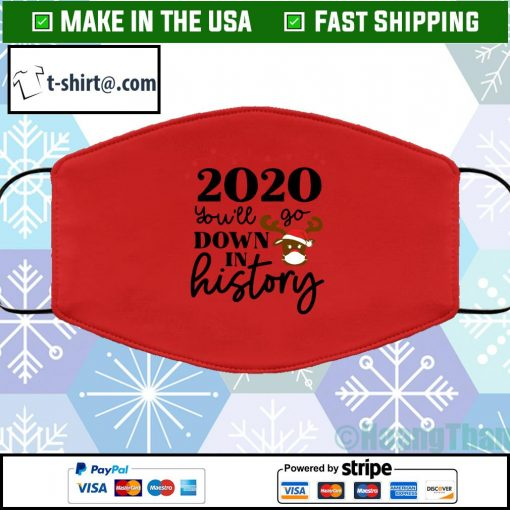 2020 you'll go down in history face mask Washable red