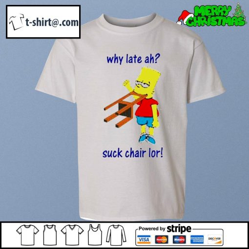 Bart Simpson why late ah suck chair lor s youth-tee
