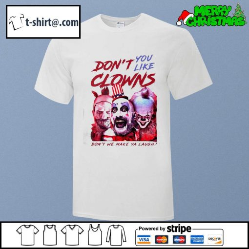 Clown Captain Spaulding and Pennywise don't you like clowns don't we make ya laugh shirt