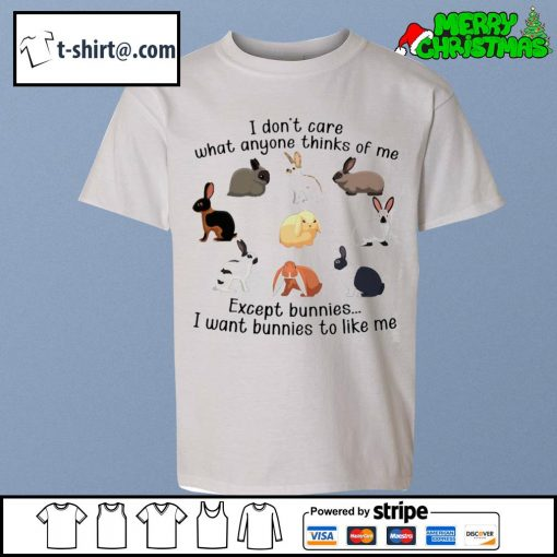 I don't care what anyone thinks of me except bunnies s youth-tee