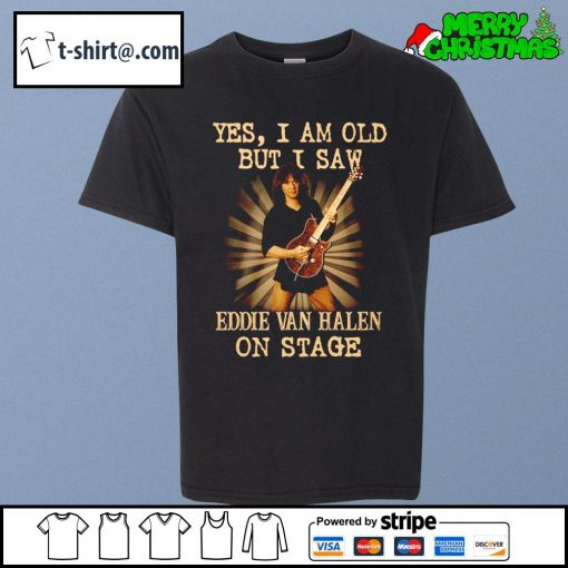 Official Yes I am old but I saw Eddie Van Halen on stage s youth-tee
