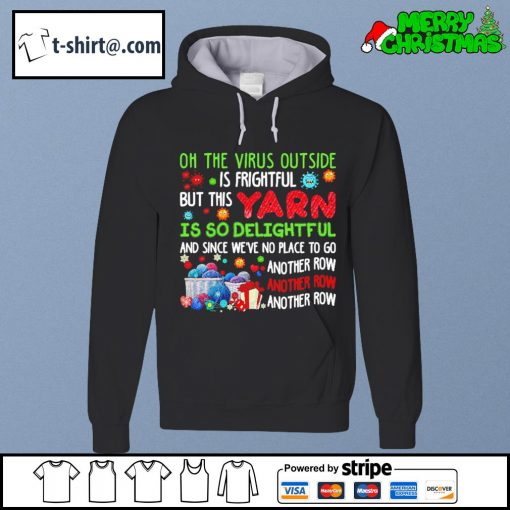 On the virus outside is frightful but this yarn is so delightful s hoodie