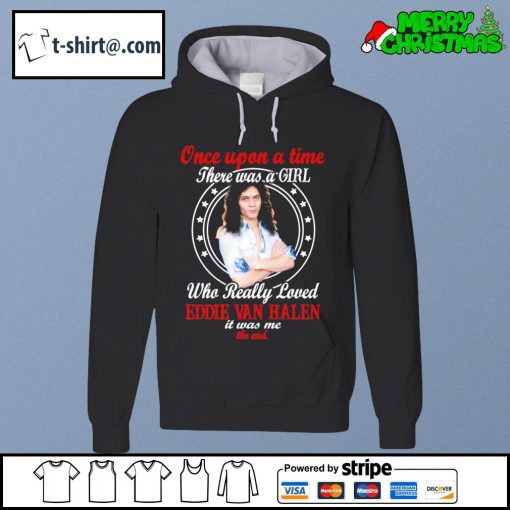 Once upon a time who really loved Eddie Van Halen it was me the end s hoodie