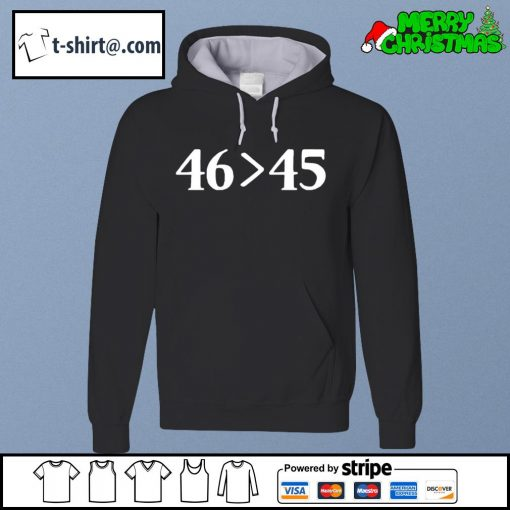46 is greater than 45 s hoodie
