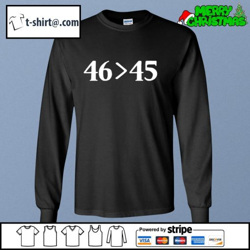 46 is greater than 45 s longsleeve-tee