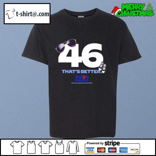 46 that's better Biden Harris build back better s youth-tee