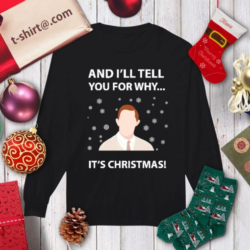 And I'll tell you for why it's Christmas shirt, sweater longsleeve-tee
