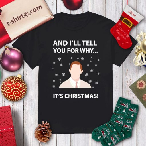 And I'll tell you for why it's Christmas shirt, sweater