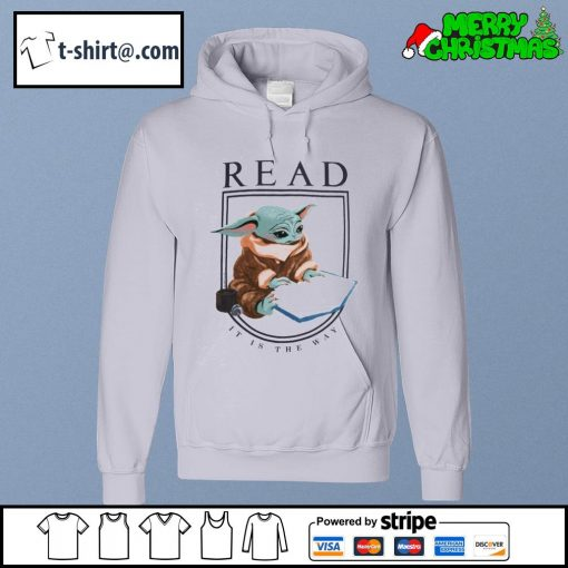 Baby Yoda read it is the way s hoodie