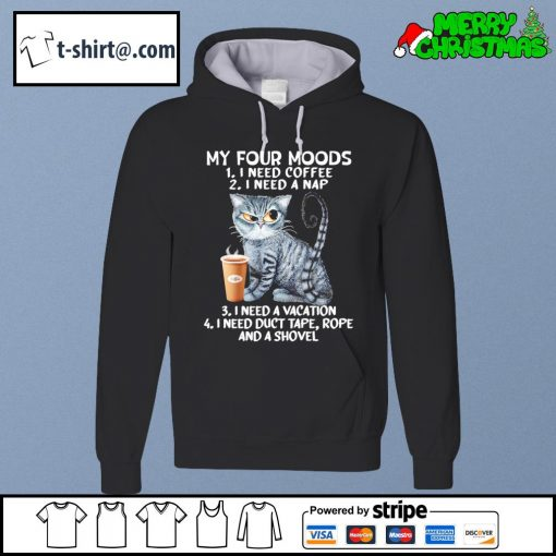 Cat my four moods I need coffee I need a nap I need a vacation s hoodie