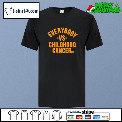 Everybody vs childhood cancer shirt