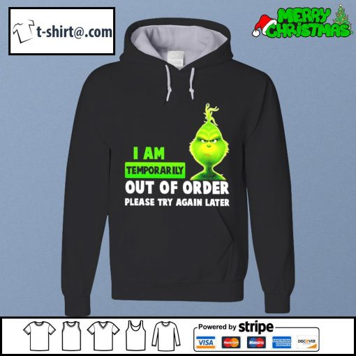 Grinch I am temporarily out of order please try again later s hoodie