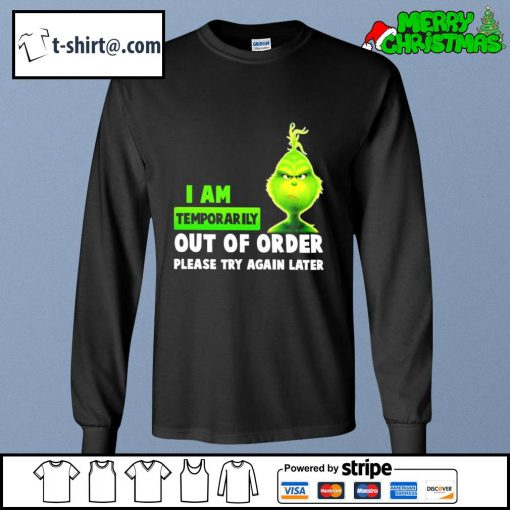 Grinch I am temporarily out of order please try again later s longsleeve-tee