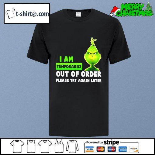 Grinch I am temporarily out of order please try again later shirt