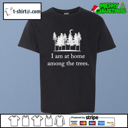 I am at home among the trees s youth-tee