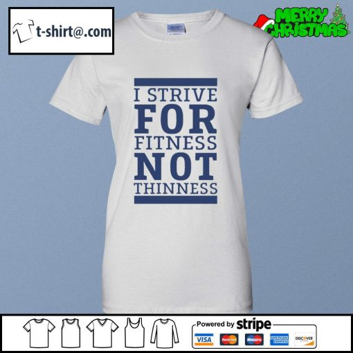 I strive for fitness not thinness s ladies-tee