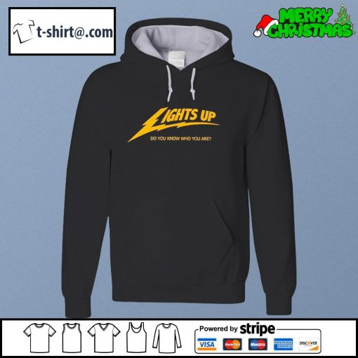Lights up do you know who you are s hoodie
