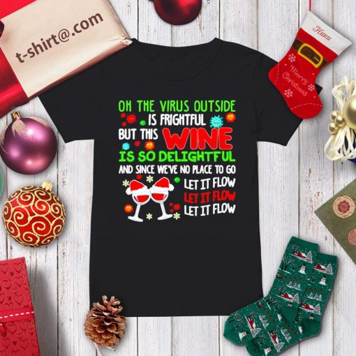 Oh the virus outside is frightful but this wine is so delightful s ladies-tee