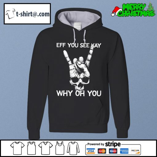 Rock hand eff you see kay why oh you s hoodie