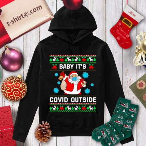 Santa baby it's Covid outside ugly Christmas shirt, sweater hoodie
