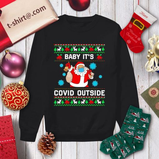 Santa baby it's Covid outside ugly Christmas shirt, sweater sweater