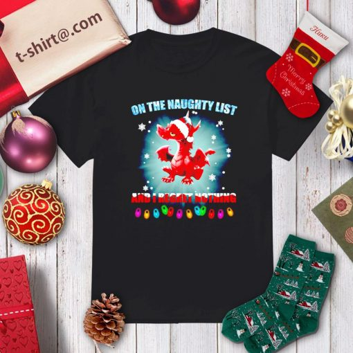 Santa Dragon on the naughty list and I regret nothing Christmas shirt