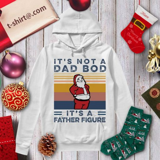 Santa it's not a dad bod it's a father figure vintage s hoodie