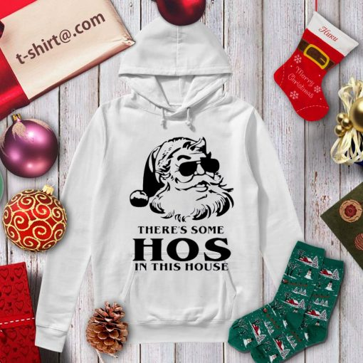 Santa there's some hos in this house Christmas shirt, sweater hoodie