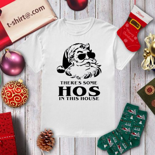 Santa there's some hos in this house Christmas shirt, sweater