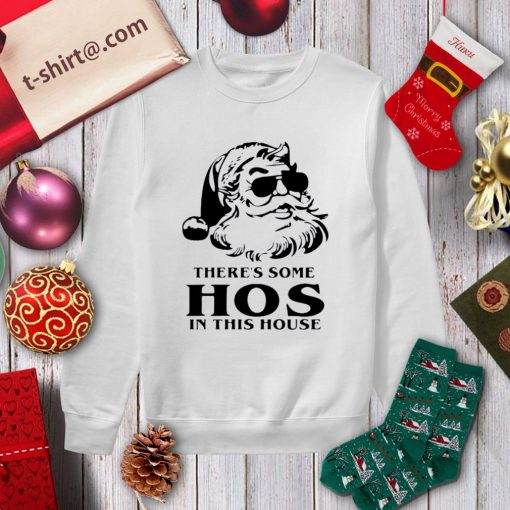 Santa there's some hos in this house Christmas shirt, sweater sweater