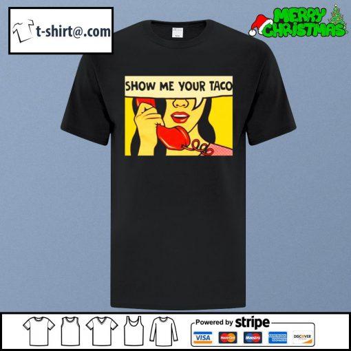 Show me your Taco shirt
