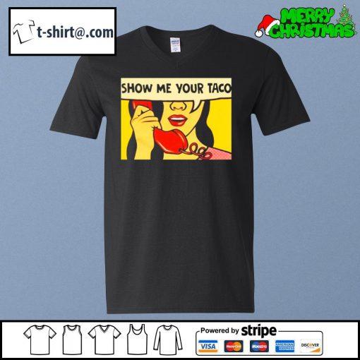 Show me your Taco s v-neck-t-shirt
