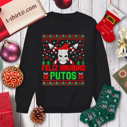 Skull Feliz Navidad Putos ugly Christmas shirt, sweater sweater
