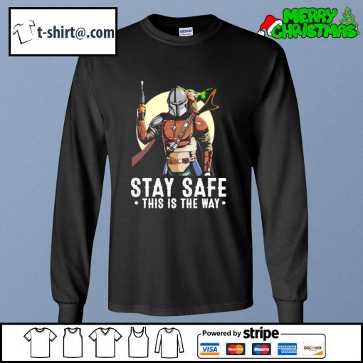 The Mandalorian and Baby Yoda stay safe this is the way s longsleeve-tee