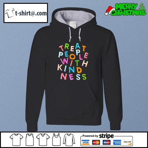 Treat people with kindness s hoodie