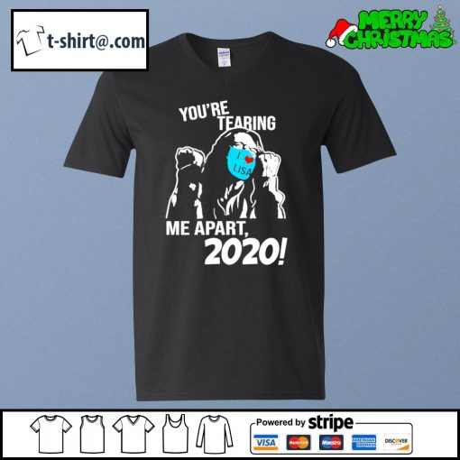 You're tearing me apart 2020 s v-neck-t-shirt