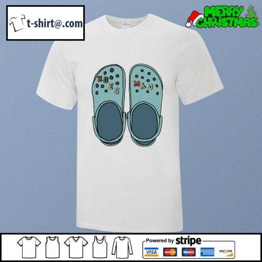 Crocs hoes mad shirt